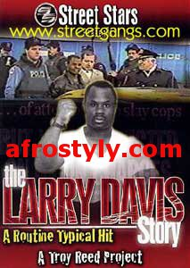 Larry Davis : forced to sell drugs by the police, survived a shoot-out with the NYPD and now incarcerated